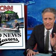 Jon Stewart Ruthlessly Mocks CNN for Sucking the Missing Plane Story Dry: VIDEO