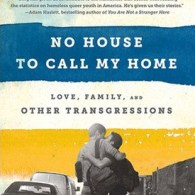 Ryan Berg, 'No House To Call My Home: Love, Family, And Other Transgressions': Book Review