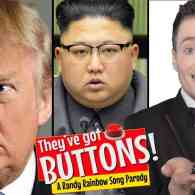 Randy Rainbow Goes Nuclear on Trump, and He's Got Bigger 'Buttons' to Push: WATCH