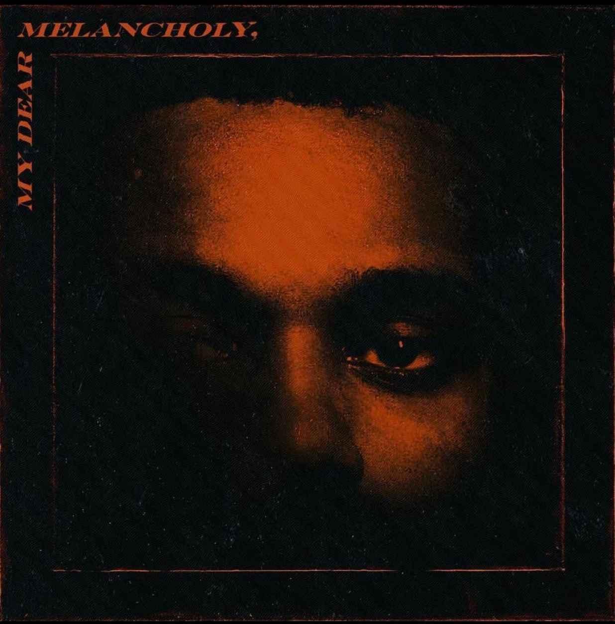 my dear melancholy the weeknd