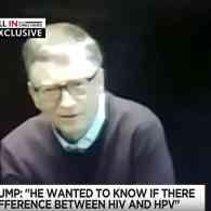 Bill Gates: I Had to Explain the Difference Between HIV and HPV to Trump….Twice