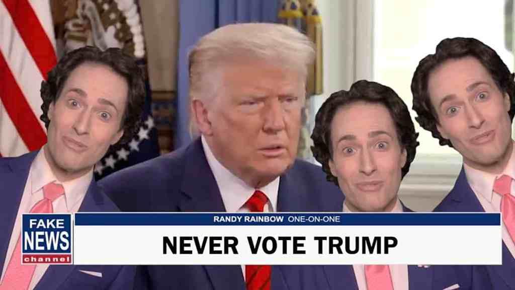 Randy Rainbow Never Vote Trump