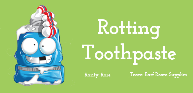 Rotting Toothpaste