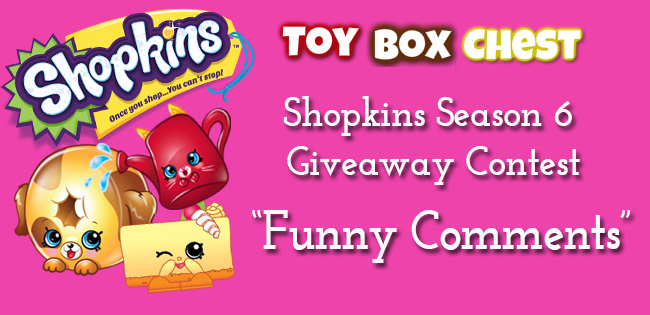 Shopkins Season 6 Giveaway Contest Funny Comments