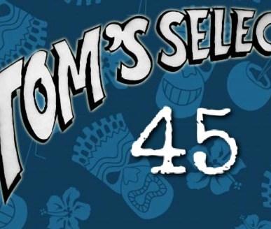 Tom's Selec - 45