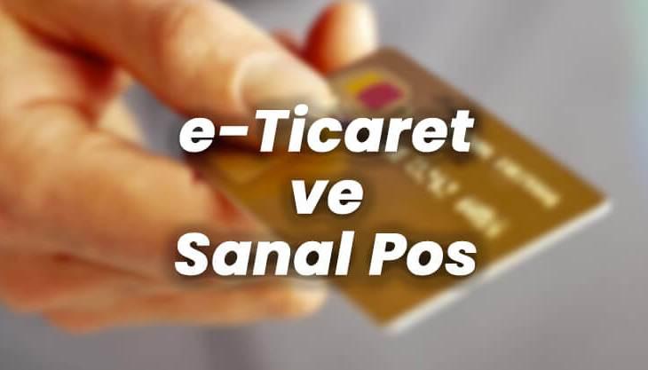e-Ticaret ve Sanal POS (VPOS)