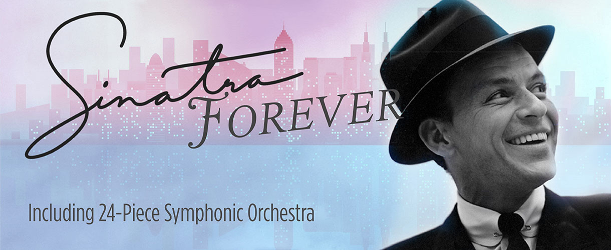 Sinatra Forever - Including 24 Piece Symphonic Orchestra