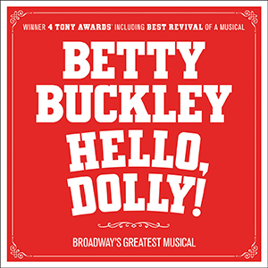 Betty Buckley stars in Hello, Dolly!