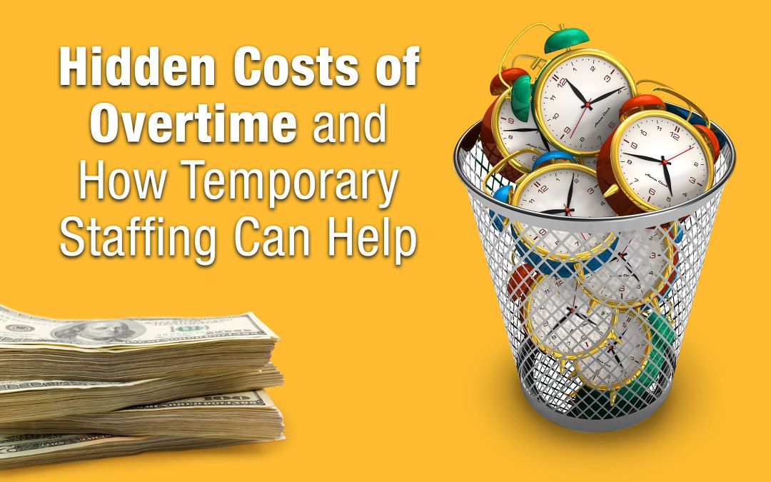 The Hidden Costs of Overtime and How a Staffing Company Can Help