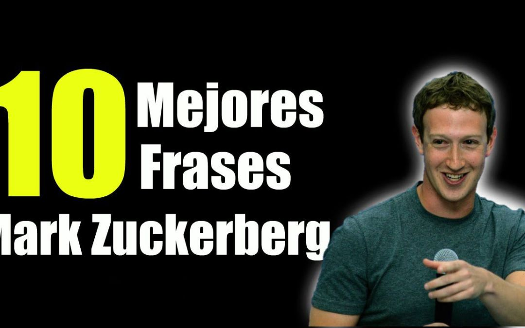 10 certeras frases de Mark Zuckerberg para emprender