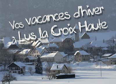 Vos vacances d'hiver à Lus la Croix Haute