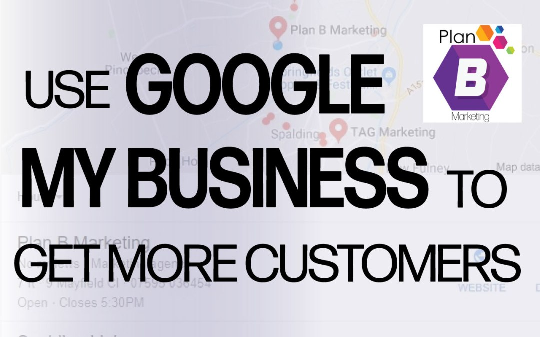 Use Google My Business to get more customers
