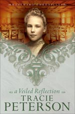 A Veiled Reflection by Tracie Peterson