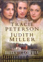 Bells Of Lowell (3-in-1) by Tracie Peterson and Judith Miller