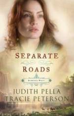 Separate Roads by Tracie Peterson and Judith Pella