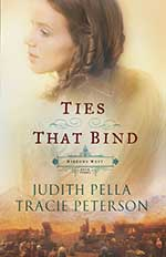 Ties That Bind by Tracie Peterson and Judith Pella