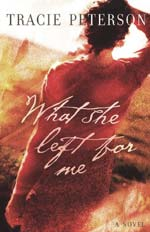 What She Left For Me by Tracie Peterson