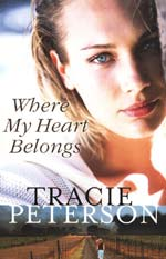Where My Heart Belongs by Tracie Peterson (WhereMyHeartBelongs.jpg)