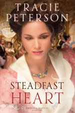 Steadfast Heart by Tracie Peterson