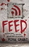 Feed By Mira Grant, a Post-Apocalyptic Zombie Novel