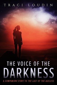 The Voice Of The Darkness by Traci Loudin
