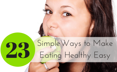 Ways to Make Eating Healthy Easy