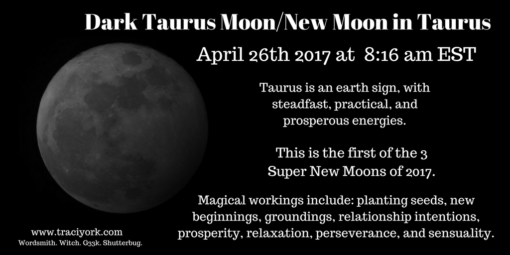 April 2017 Dark Taurus Moon (aka the New Moon in Taurus)