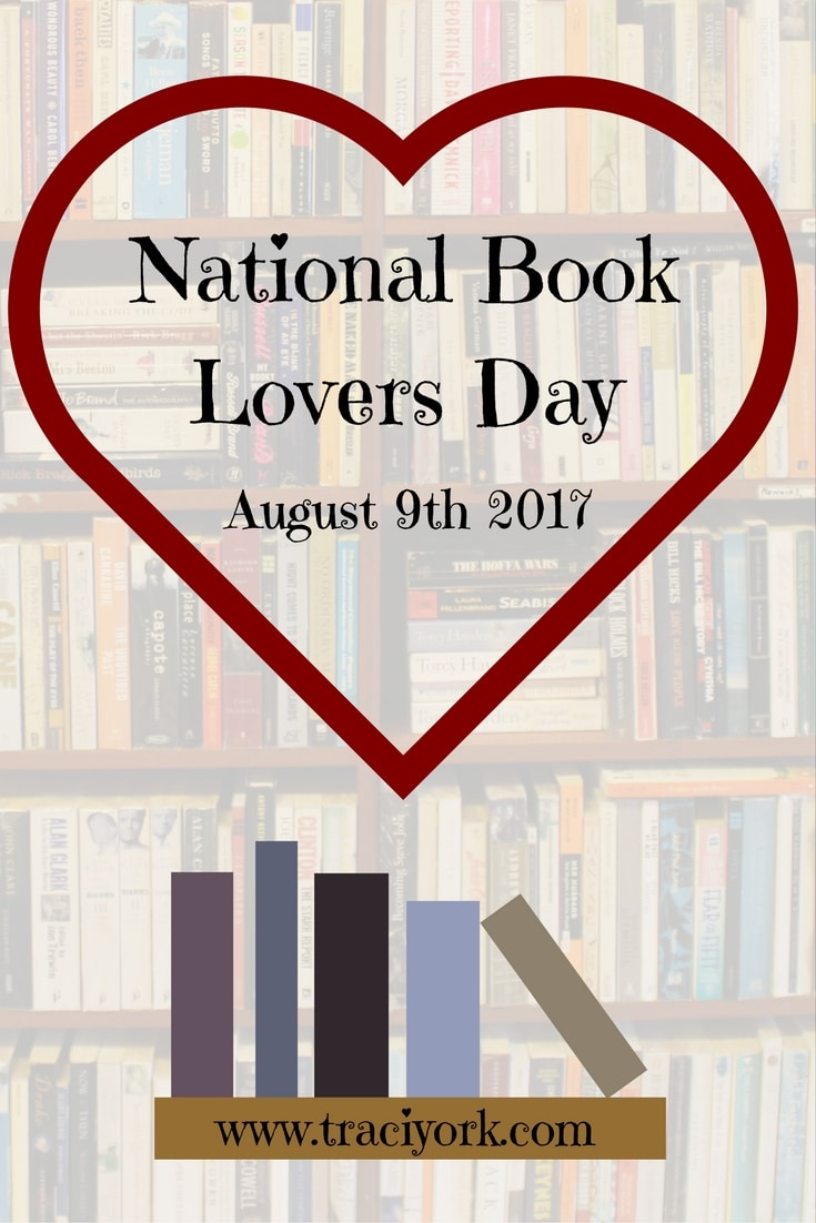 National Book Lovers Day is August 9th 2017 - Traci York