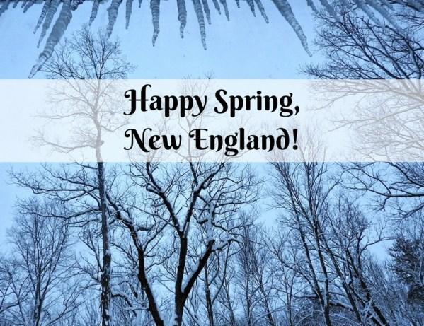 Happy Spring, New England!
