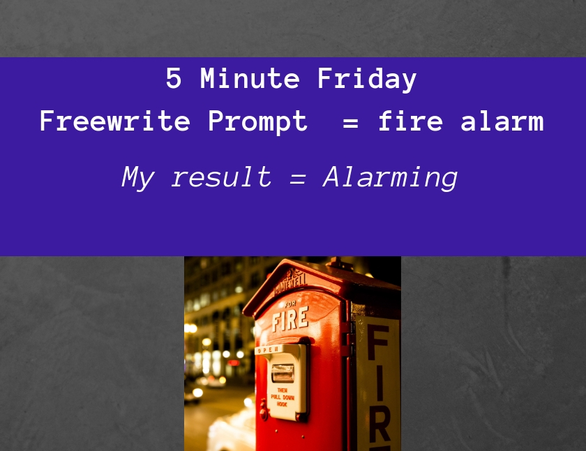 Copy of Freewrite prompt - fire alarm blog thumbnail