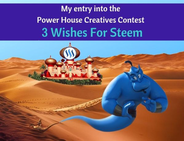 Power House Creatives Contest - 3 Wishes For Steem blog thumbnail