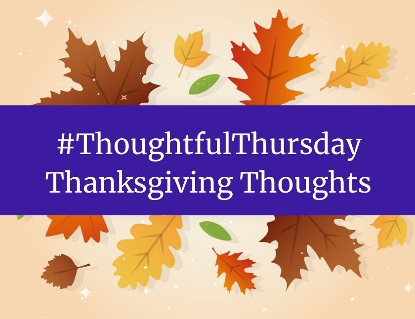 #ThoughtfulThursday Thanksgiving Thoughts blog thumbnail