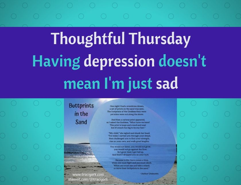 Thoughtful Thursday - Having depression doesn't mean I'm just sad