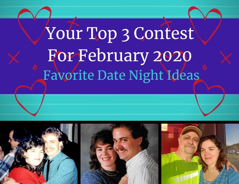 Your Top 3 Contest For February 2020 Favorite Date Night Ideas blog thumbnail