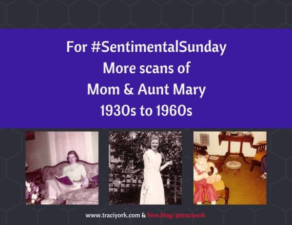 For #SentimentalSunday - More scans of Mom and Aunt Mary, 1930s to 1960s blog thumbnail