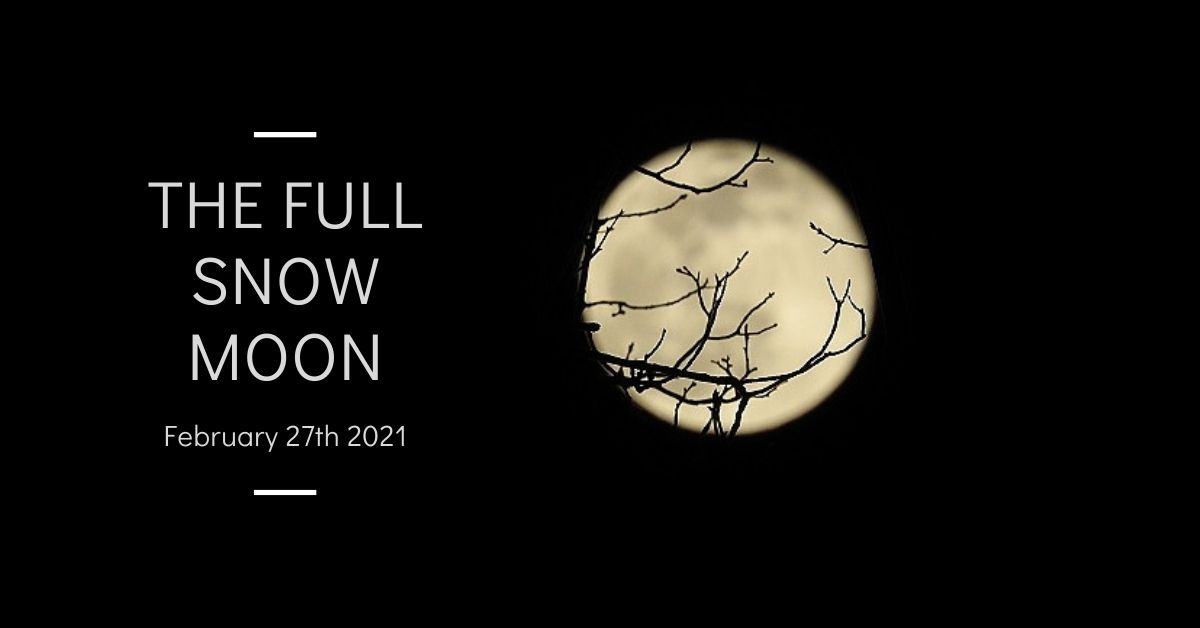 The Full Snow Moon on February 27th 2021 blog thumbnail