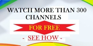 WATCHMORETHAN300 CHANNELS FOR FREE