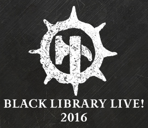Black Library Live! 2016 - it's back!
