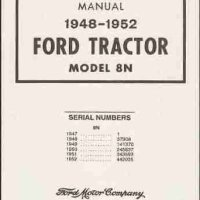 FORD 8N FARM TRACTOR FACTORY REPAIR SHOP & SERVICE MANUAL - GUIDE Years Covered 1948, 1949, 1950, 1951 & 1952