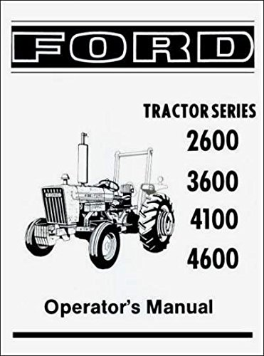 STEP-BY-STEP FORD TRACTOR 2600, 3600, 4100, 4600 OWNERS