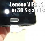 Lenovo VIBE P1 in 30 Seconds