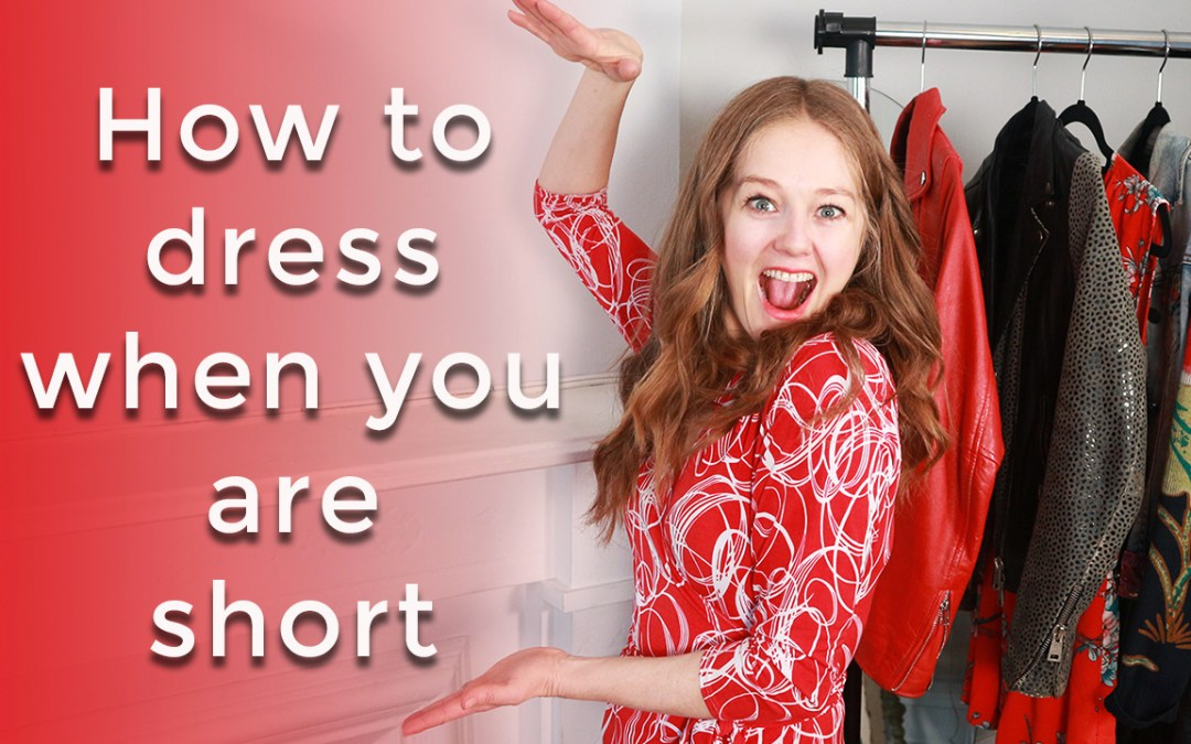 How to dress when you are short LIVE