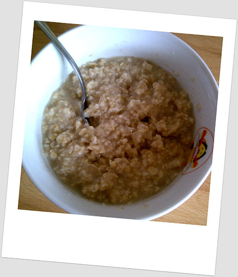 Breakfast Day 7: Porridge Oats & Water