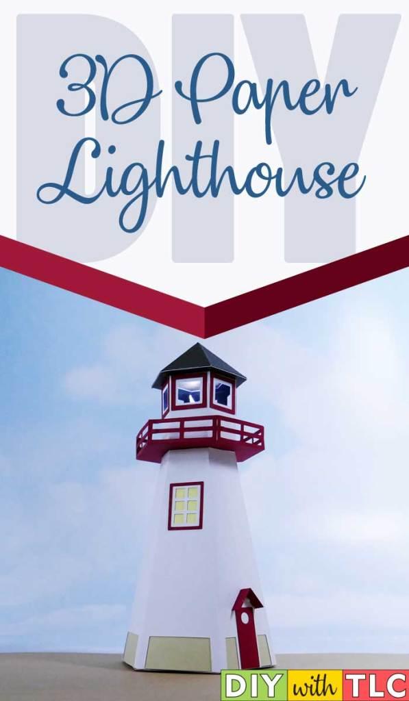 Make your own 3D paper lighthouse to light the way| #diy #cricut #paper #paper_crafts #lighthouse #belanger #belanger_park