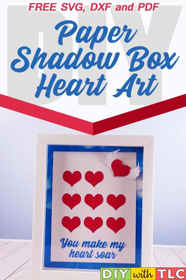 Tell someone you love that they make your heart soar. This shadow box heart art makes a great gift for Valentine's Day, an Engagement, or just because...| #love #valentine #valentines_day #heart #cricut #paper_craft #i_love_you #my_heart #you_make_my_heart_soar #3d_paper #shadow_box #free_svg #free_dxf #free_pdf