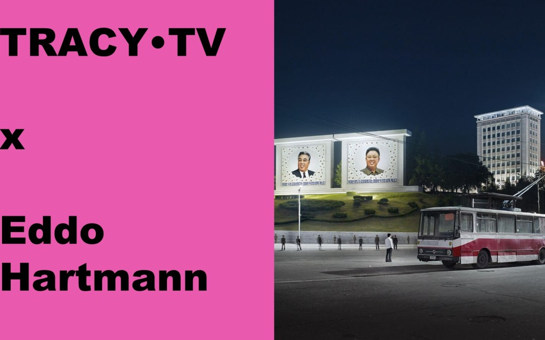 TRACY•TV #39 – Eddo Hartmann shows us the secretive North-Korea