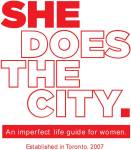 She Does The City: Events & Culture,  Fashion & Beauty,  Sex & Relationships,  Life Stories,  Health & Wellness,  Career  Contests