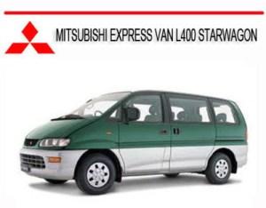 MITSUBISHI EXPRESS VAN L400 STARWAGON SERVICE REPAIR