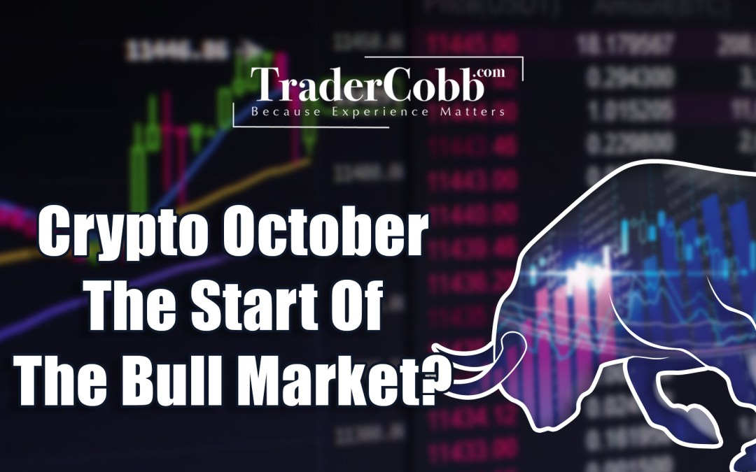 Crypto October – The Start Of The Bull Market?