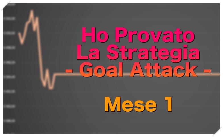 """goal-attack-test-1 Ho Provato la Strategia """"Goal Attack"""" di Goal Profits (mese 1)"""